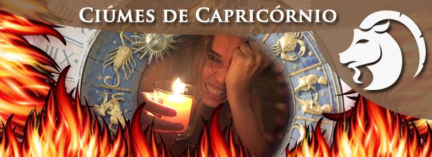Ciúmes de Capricórnio