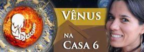 Vênus na Casa 6