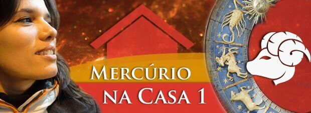 Mercúrio na Casa 1