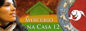 Mercúrio na Casa 12