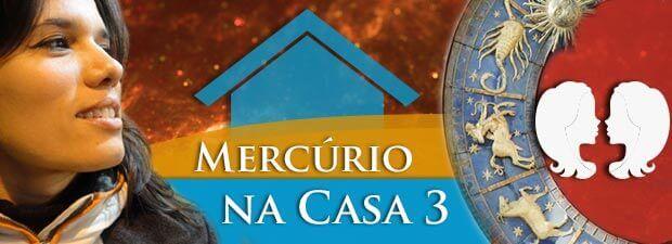 Mercúrio na Casa 3