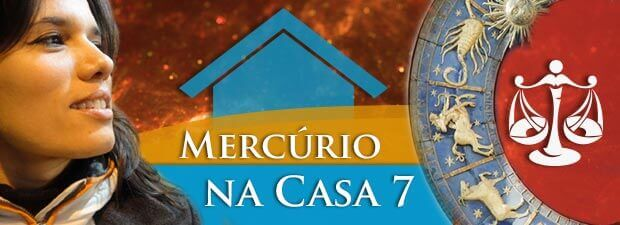 Mercúrio na Casa 7