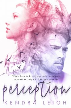Front Cover, Perception, by Kendra Leigh