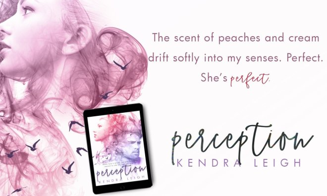 Photo quote and teaser for Perception by Kendra Leigh