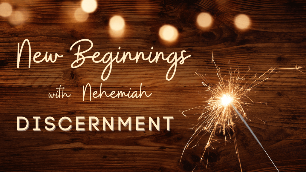 New Beginnings with Nehemiah Discernment title graphic