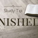 Study Tip: Finished