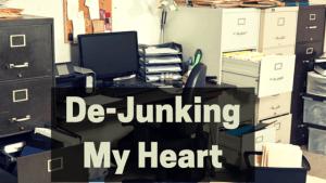 De-Junking My Heart