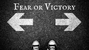 Fear or Victory