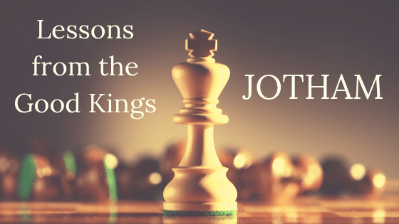 Lessons from the Good Kings Jotham title graphic