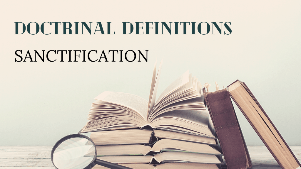 Doctrinal Definitions Sanctification title graphic