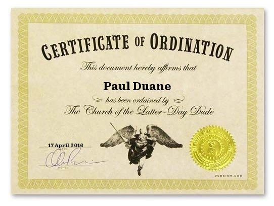 Paul Duane's ordination certificate from the Church of the Latter-day Dude.
