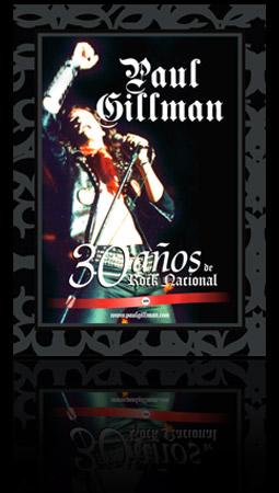Paul Gillman 30 años de Rock Nacional