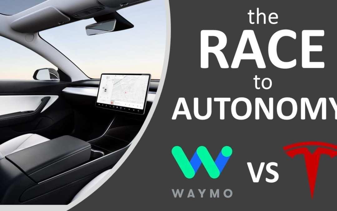 The Race to Self Driving Autonomy. Who Will Win Tesla vs Waymo