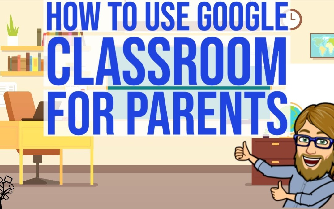 Google Classroom Overview for Parents (and kids)
