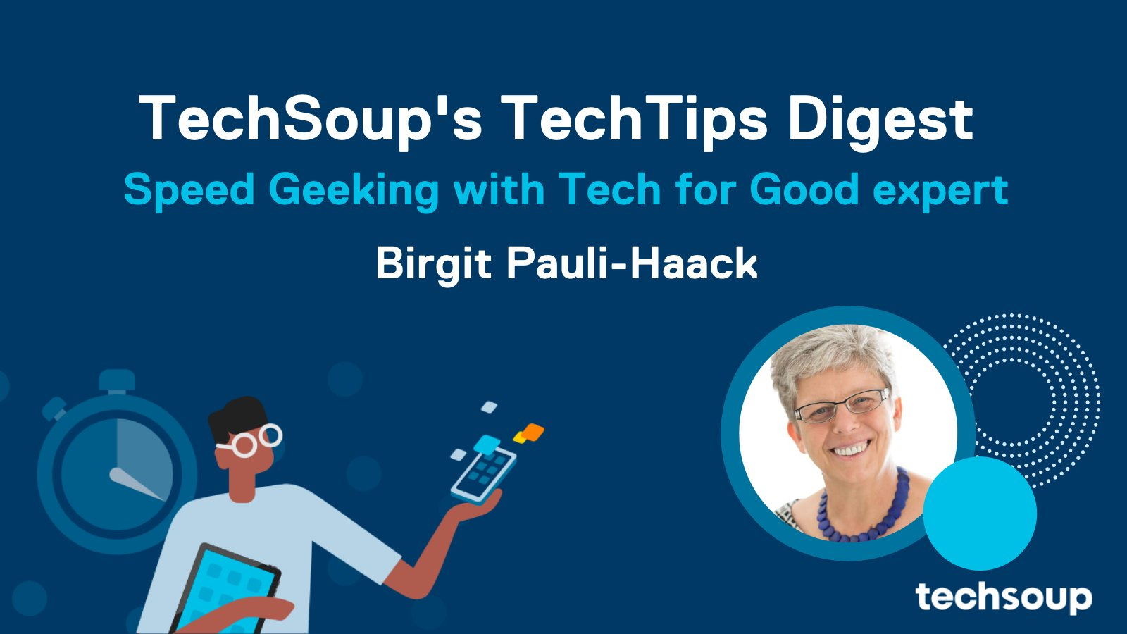 TechSoup TechTips Digest with Birgit Pauli-Haack