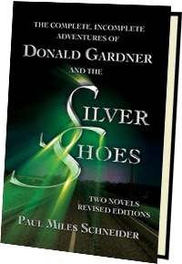 The Complete, Incomplete Adventures of Donald Gardner and the Silver Shoes book cover