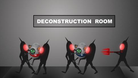 Deconstruction Room
