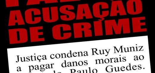 Falsa acusação de crime: Justiça condena Ruy Muniz a pagar danos morais ao deputado Paulo Guedes