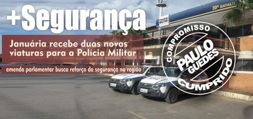 Deputado Paulo Guedes destina duas viaturas para a Polícia Militar de Januária