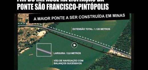 FIM DO IMPASSE NA LICITAÇÃO DA PONTE SÃO FRANCISCO-PINTÓPOLIS