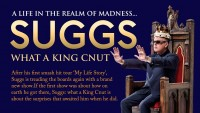 Suggs What A King Cnut – A Life in the Realm of Madness - CLICK FOR MORE INFO!