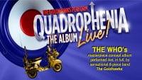 Quadrophenia, The Album – NEW DATE - CLICK FOR MORE INFO!