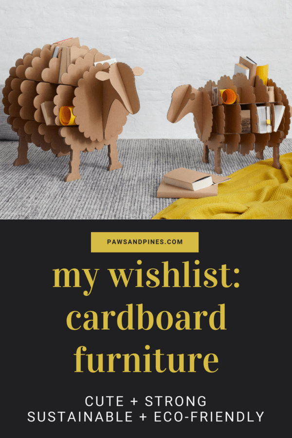 Cardboard furniture is one of the most sustainable furniture options you can choose. And luckily, there are some really amazing cardboard products out there now. From cute cardboard decorations like 3D sheep to the silliest cardboard cat houses to functional furniture, you'll be well on your way to a more sustainable home.