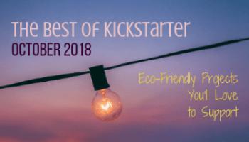 Eco-Friendly Crowdfund Project Picks: August 2018