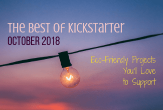 Bulb on a wire with text overlay: Best of Kickstarter 2018 - Eco-Friendly Projects You'll Love to Support
