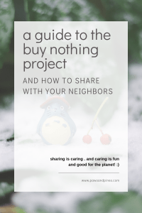 a pin with text overlay: a guide to the buy nothing project and how to share with your neighbors