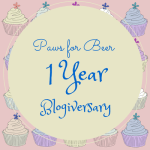 Paws for Beer 1 Year Blogiversary!