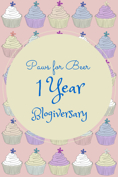 Paws for Beer 1 year Blogiversary