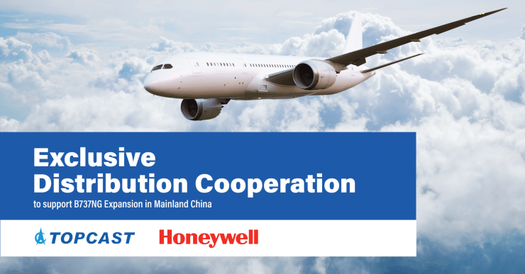 TOPCAST and Honeywell Establish Exclusive Distribution Cooperation to Support B737NG Expansion in Mainland China
