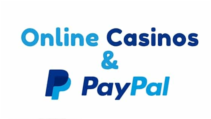 Online casinos and paypal