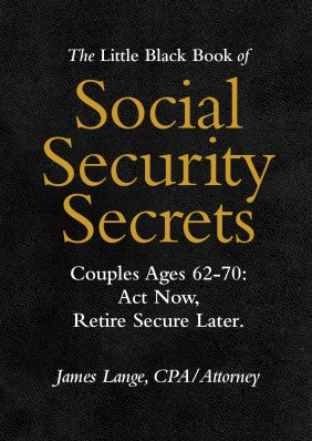 The Little Black Book of Social Security Secrets, James Lange