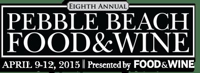 Pebble Beach Food & Wine - April 9-12, 2015