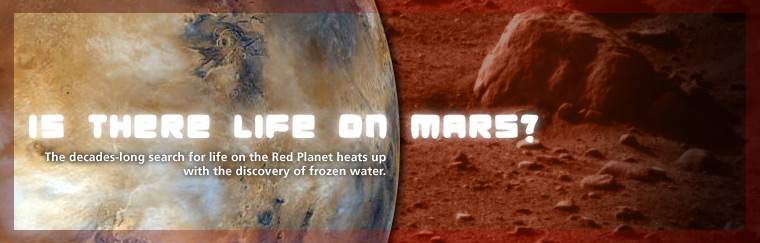 The decades-long search for life on the Red Planet heats up with the discovery of frozen water. Airs on PBS December 30, 2008