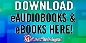 Download eAudiobooks & eBooks Here! OneClickdigital
