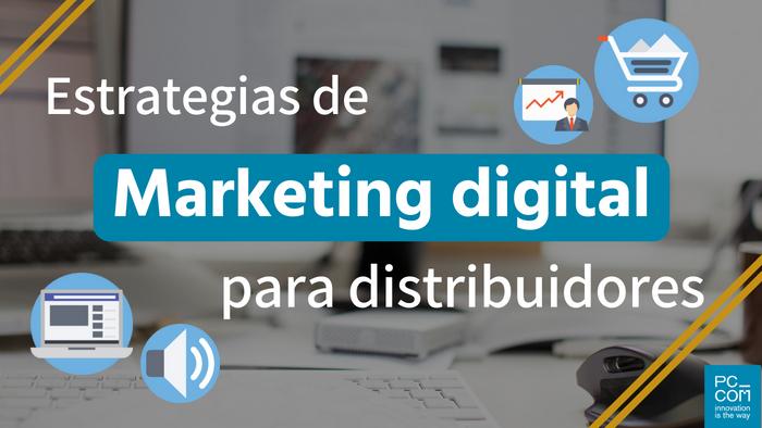 Marketing digital para empresas de distribución y retail