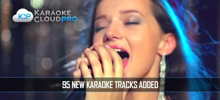95 new karaoke tracks added to karaoke cloud pro
