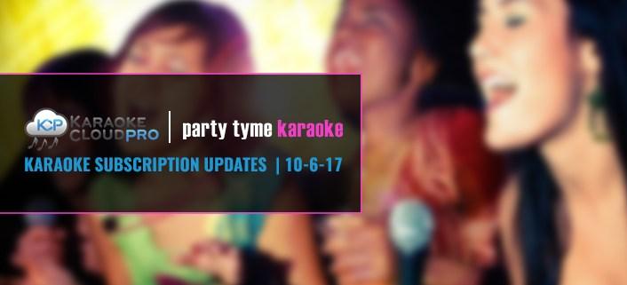 Karaoke Subscription Update with new karaoke songs 10-6-17