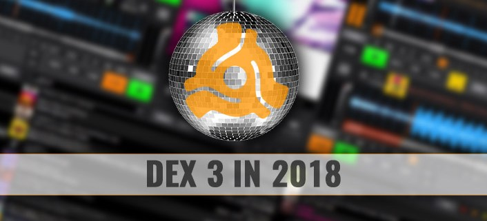 DEX 3 DJ mixing software in 2018