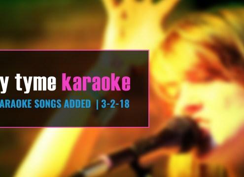 New Party Tyme Karaoke Songs 3-2-18