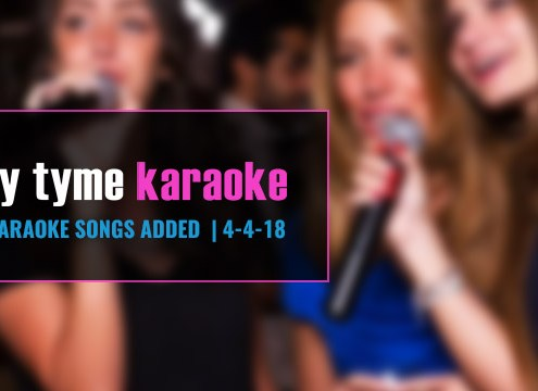 New Party Tyme karaoke songs 4-4-18