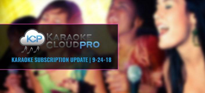 New Karaoke Cloud Pro songs 9-24-18