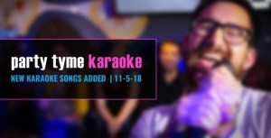Party Tyme Karaoke Subscription Update 11-5-18