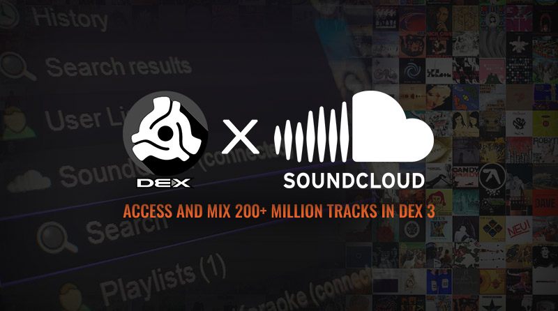 DEX 3 with SoundCloud Go+ Streaming