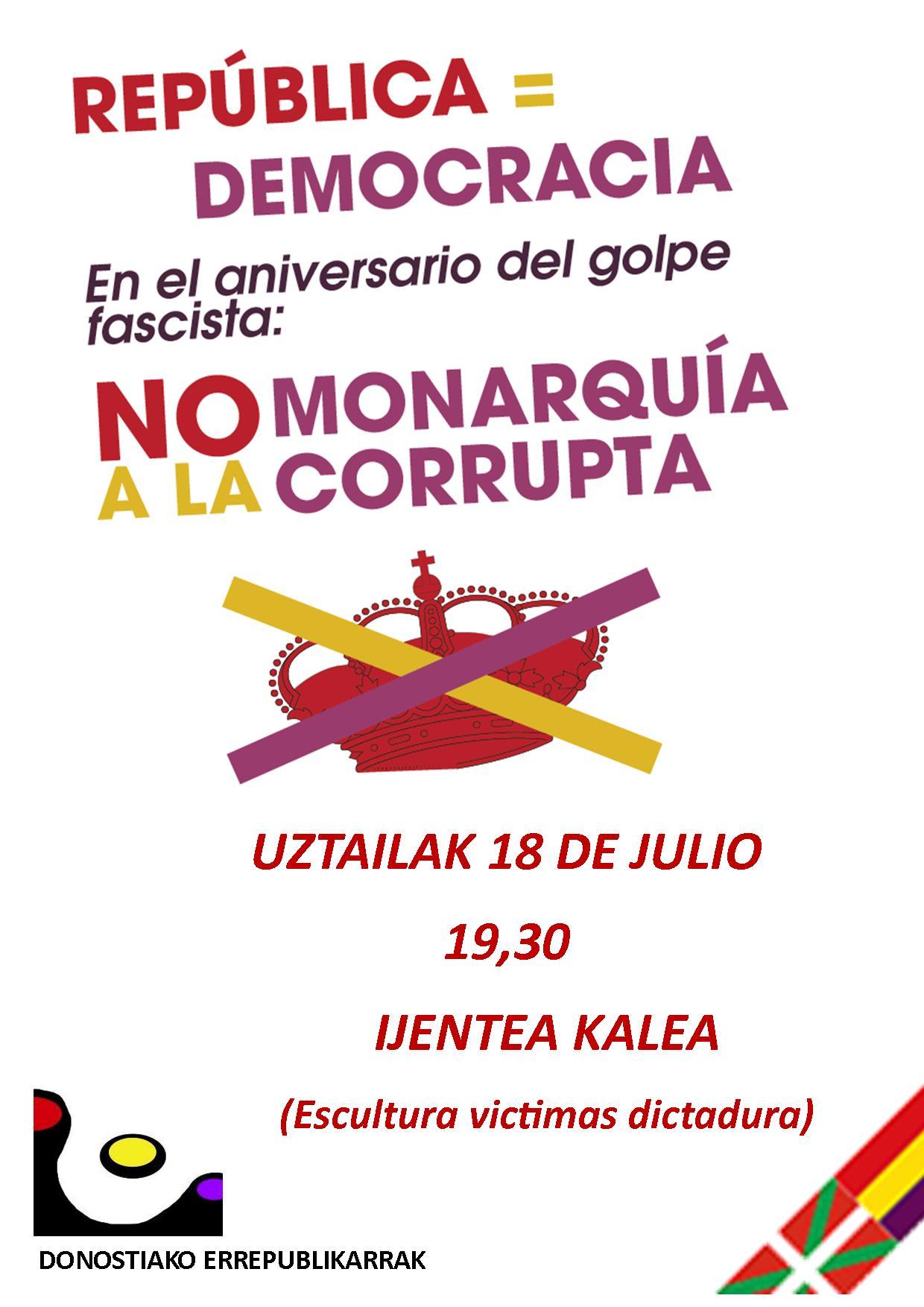 Democracia es República, no a la monarquía corrupta. Concentración  en Donostia,18 de Julio.