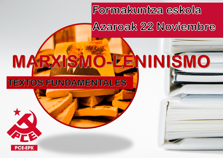 Udazken eta Neguko Formakuntza Eskola: marxismo-Leninismoa, funtsezko testuak.