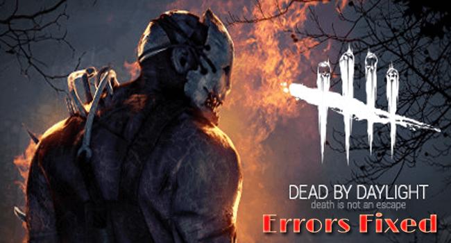 Dead by Daylight errors